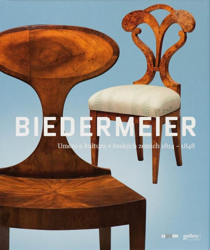 BIEDERMEIER. UMĚNÍ A KULTURA V ČESKÝCH ZEMÍCH 1814–1848 / ART AND CULTURE IN THE BOHEMIAN LANDS 1814–1848