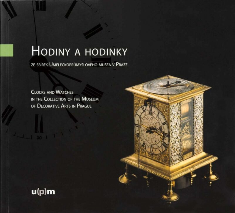 CLOCKS AND WATCHES FROM THE COLLECTION OF THE MUSEUM OF DECORATIVE ARTS IN PRAGUE
