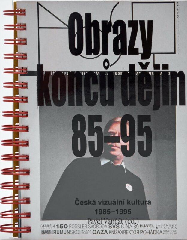 OBRAZY KONCŮ DĚJIN. ČESKÁ VIZUÁLNÍ KULTURA 1985–1995