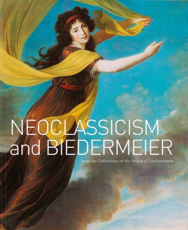 NEOCLASSICISM AND BIEDERMEIER FROM THE COLLECTIONS OF THE PRINCE OF LIECHTENSTEIN