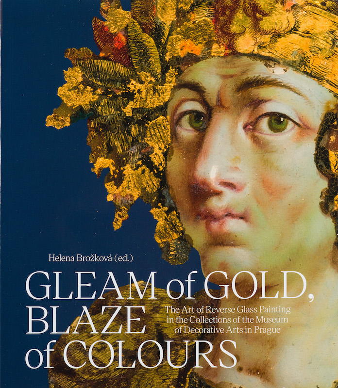 GLEAM OF GOLD. BLAZE OF COLOURS. THE ART OF REVERSE GLASS PAINTING