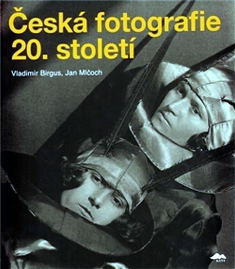 ČESKÁ FOTOGRAFIE 20. STOLETÍ
